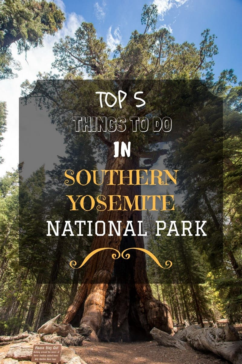 Top Five Things to do in southern Yosemite National Park, California