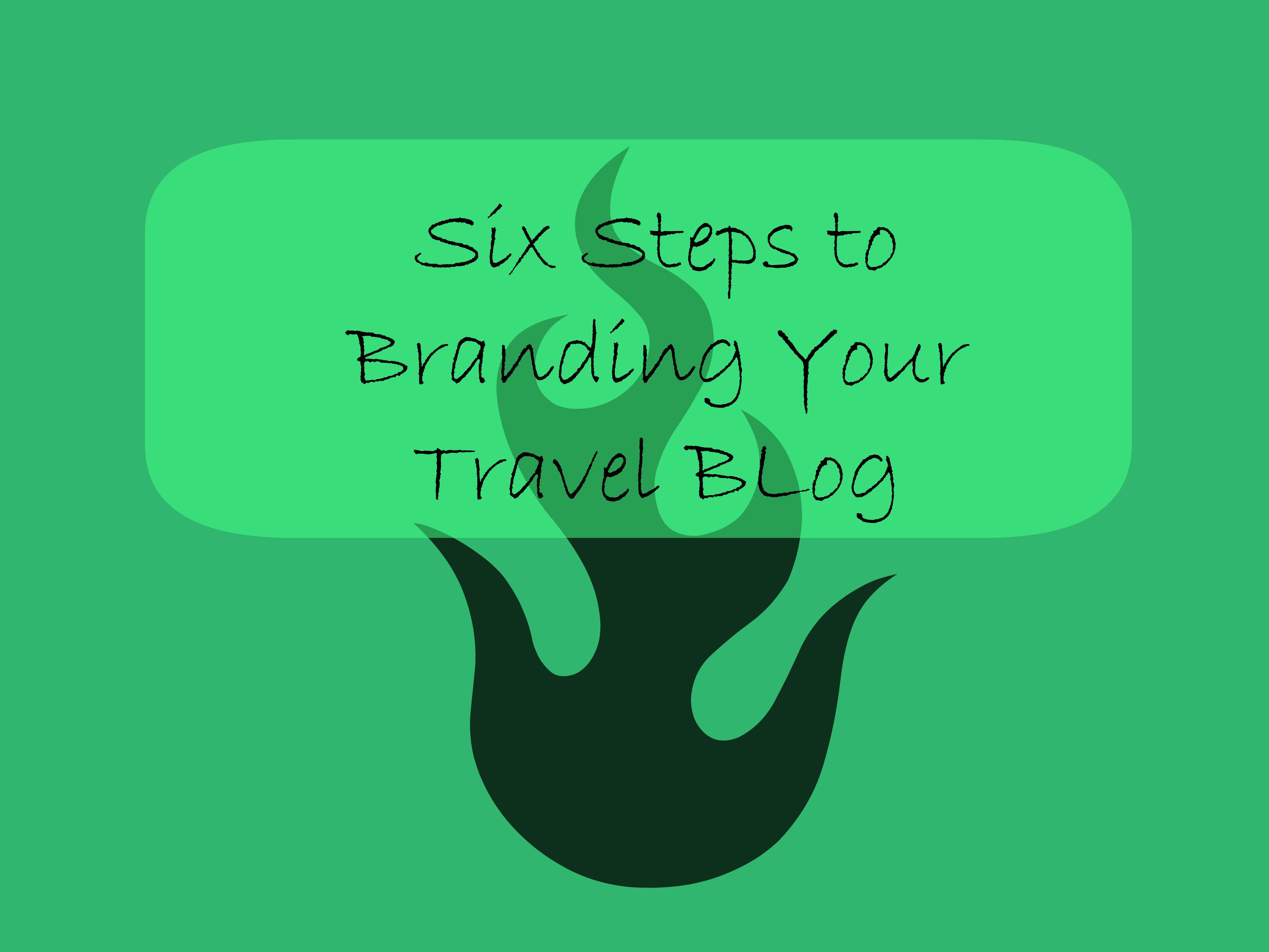 Travel Blogging: Six Steps to Branding a Travel Blog - Independent