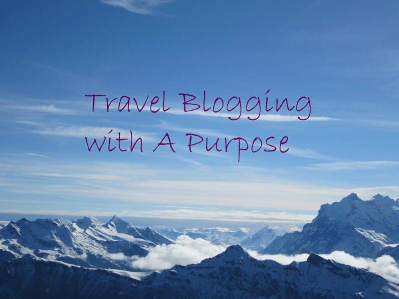 travel blogging with a purpose charity travel volunteer travel climb for sight