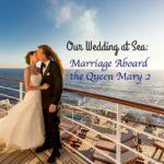 Wedding at Sea: Our Cunard Queen Mary 2 Wedding