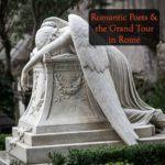 Romantic Poets Grand Tour in Rome