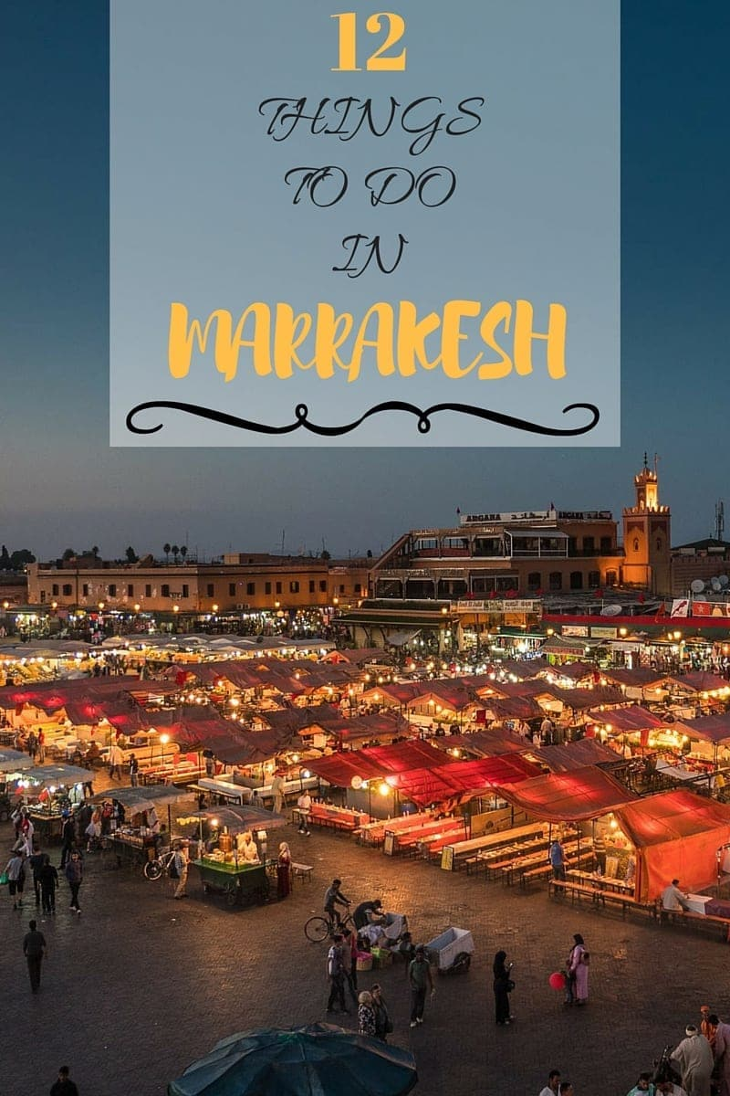12 Things to do in Marrakesh Morocco