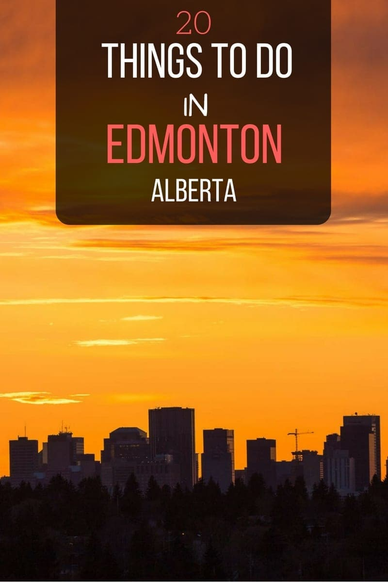 20 Things To Do in Edmonton