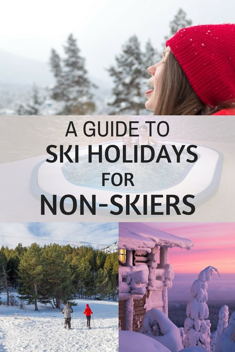 Our guide to ski holidays for non-skiers. As a non-skier who goes on a lot of ski trips, here are my favorite things to do at ski resorts if you don't ski: