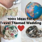 travel themed wedding ideas destination wedding