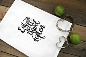 Eat Well Travel Often kitchen towel travel themed home decor handmade travel home decorations furnishings