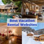 Best Vacation Rental Websites Booking Holiday Homes Apartments for Travel