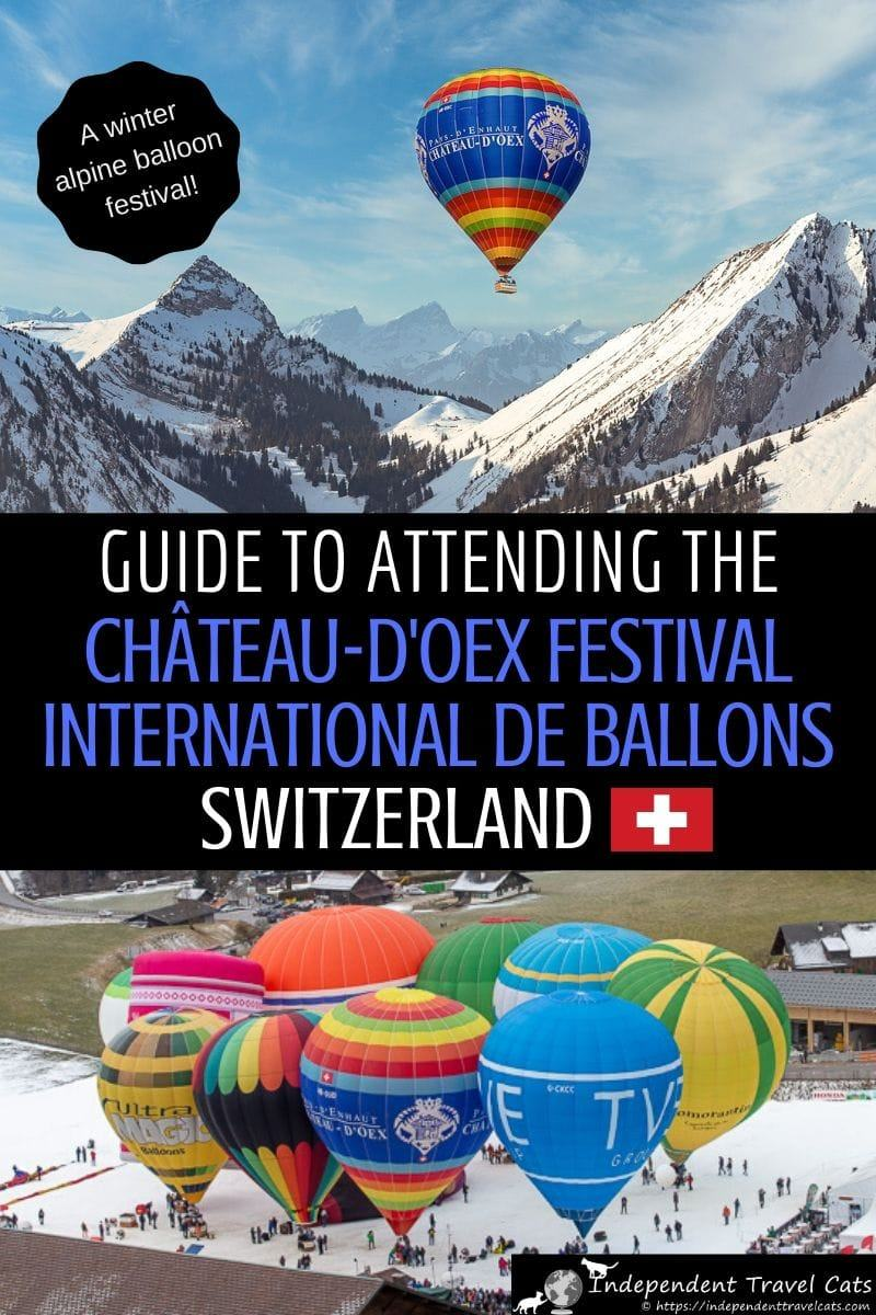 A guide to attending the International Hot Air Balloon Festival in Château-d'Oex Switzerland. The Festival International de Ballons is the largest ballooning event in Switzerland and is known for its scenic location in the Swiss Alps. Festival events include mass ascensions of dozens of hot air balloons, a Night Glow, passenger balloon rides, and family attractions. #FestivalInternationaldeBallons #Chateaudoex #hotairballoon #balloonfiesta #ballooning #PaysdEnhaut #Vaud #Switzerland #festival