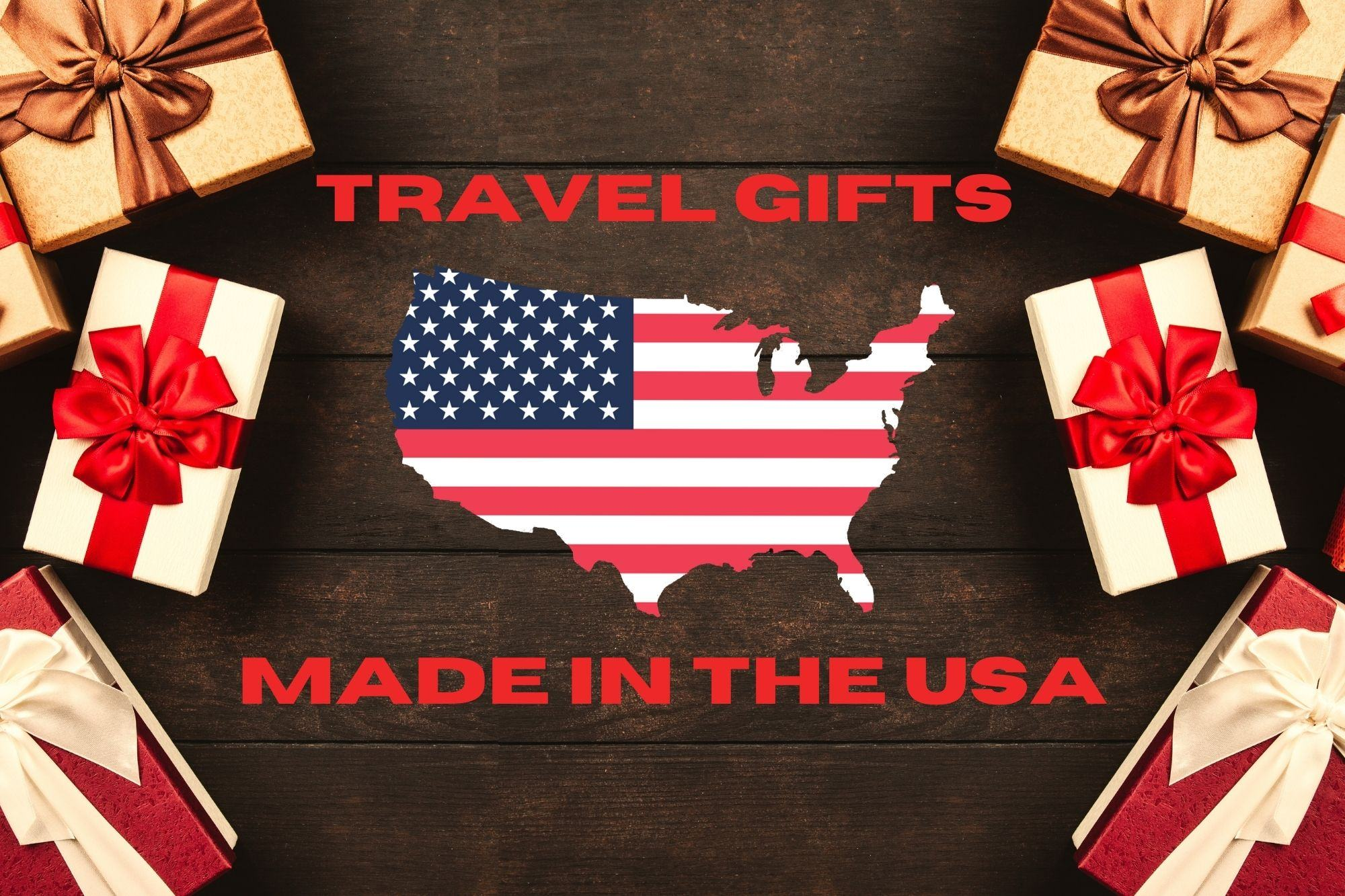 made in the usa gifts for travelers travel products made in america
